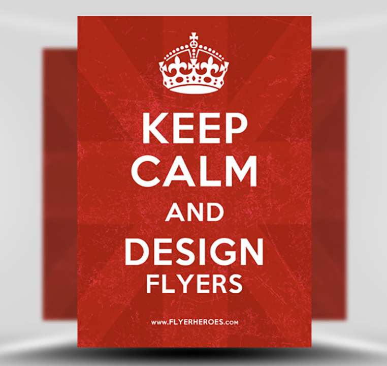 Keep Calm and Design Flyers - FlyerHeroes-com 1