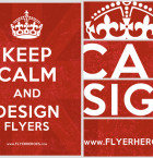 Keep Calm and Design Flyers - FlyerHeroes-com 2